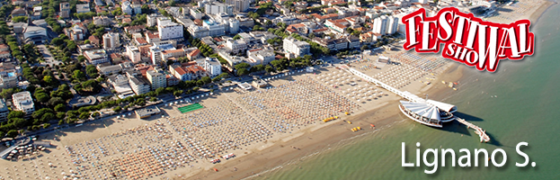 August 18th: Festival Show 2017 arrives in Lignano Sabbiadoro (Udine – Italy)