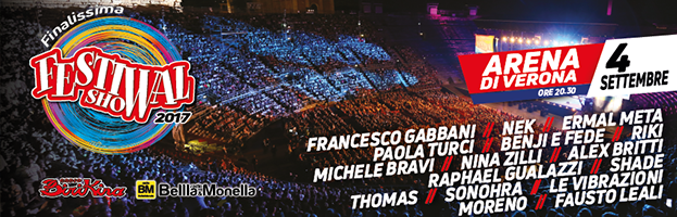 04 settembre: finalissima del Festival Show 2017 all'Arena di Verona!