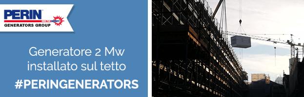 PERINGENERATORS: installazione nuovo generatore 2 Mw sul tetto