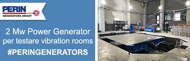 PERINGENERATORS: Generatore da 2 Mw per testare vibrations rooms