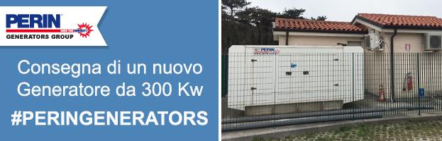 Generatore da 300 Kw: nuova installazione di PERINGENERATORS