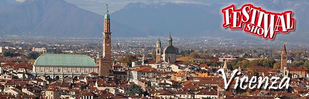 13 luglio: il Festival Show 2018 arriva a Vicenza!