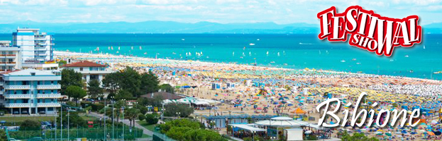 August 09th: Festival Show 2018 arrives in Bibione (Venezia – Italy)